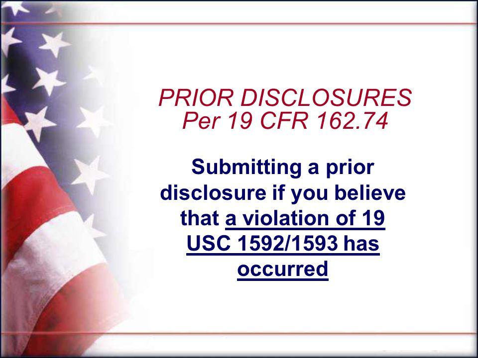 PRIOR DISCLOSURES Per 19 CFR 162.74