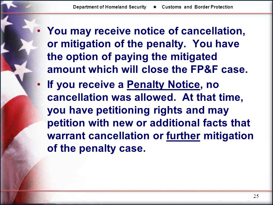 You may receive notice of cancellation, or mitigation of the penalty