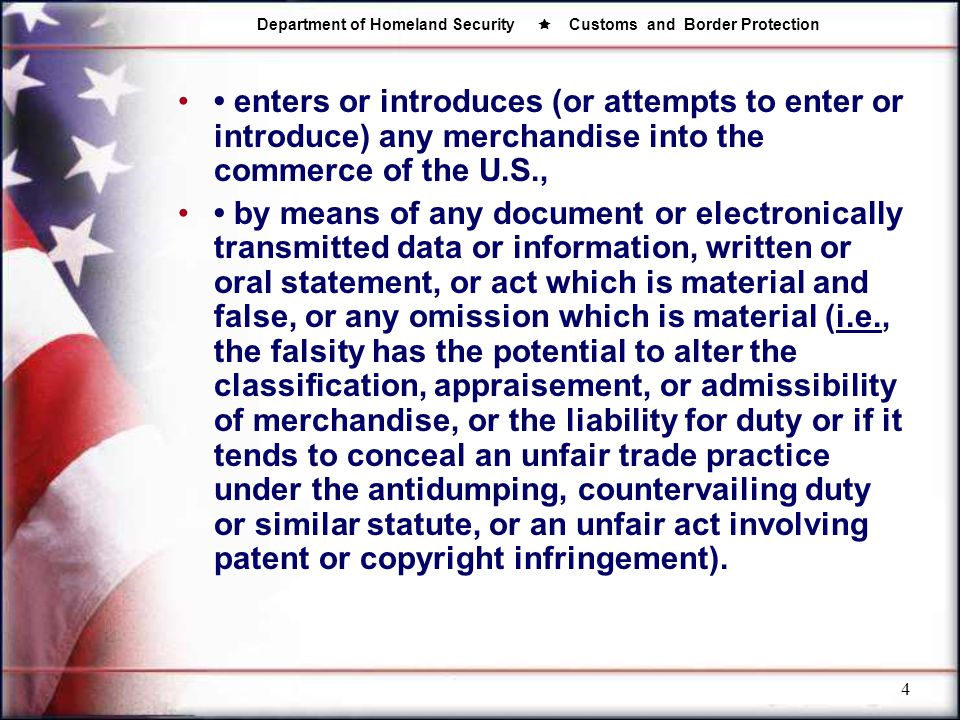• enters or introduces (or attempts to enter or introduce) any merchandise into the commerce of the U.S.,