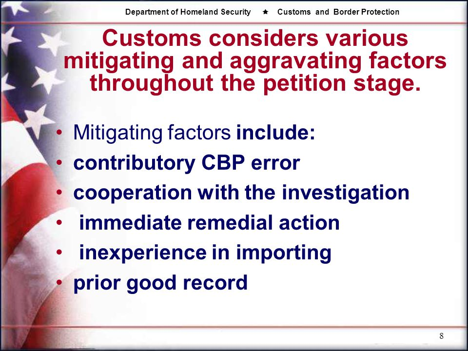 Customs considers various mitigating and aggravating factors throughout the petition stage.