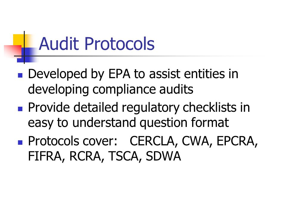 Audit Protocols Developed by EPA to assist entities in developing compliance audits.