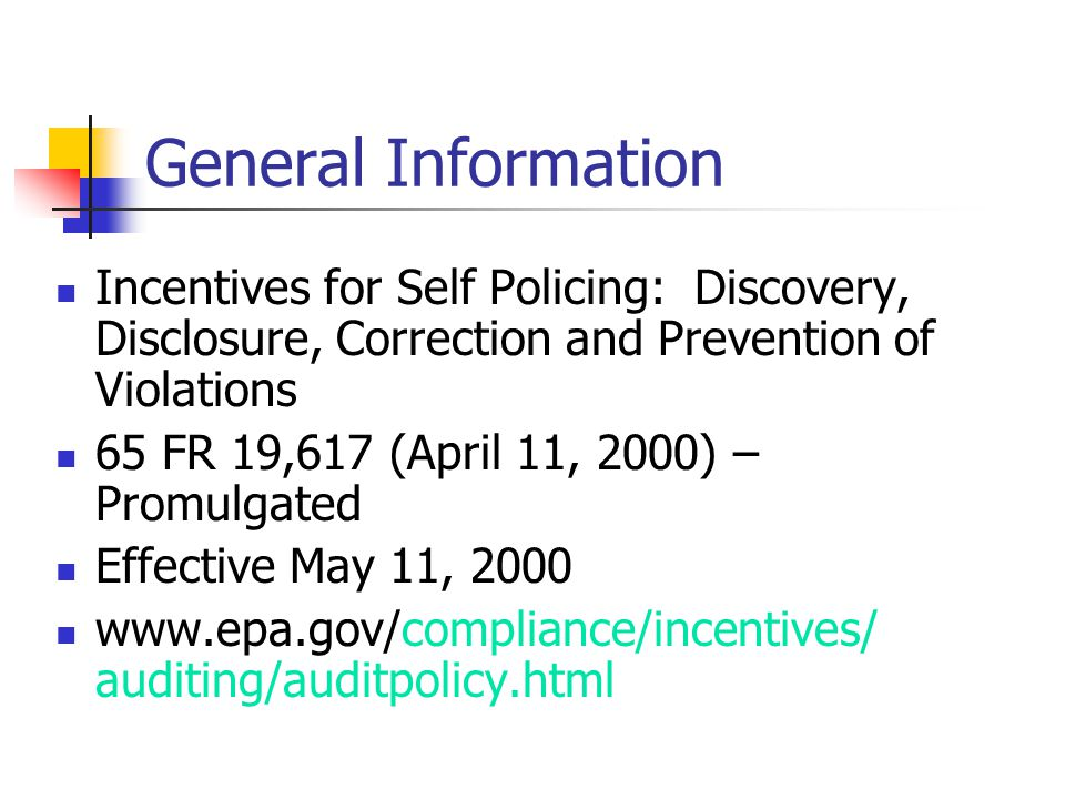 General Information Incentives for Self Policing: Discovery, Disclosure, Correction and Prevention of Violations.