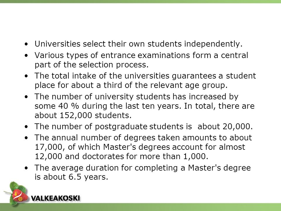 Universities select their own students independently.