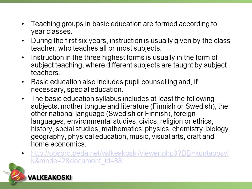 Teaching groups in basic education are formed according to year classes.