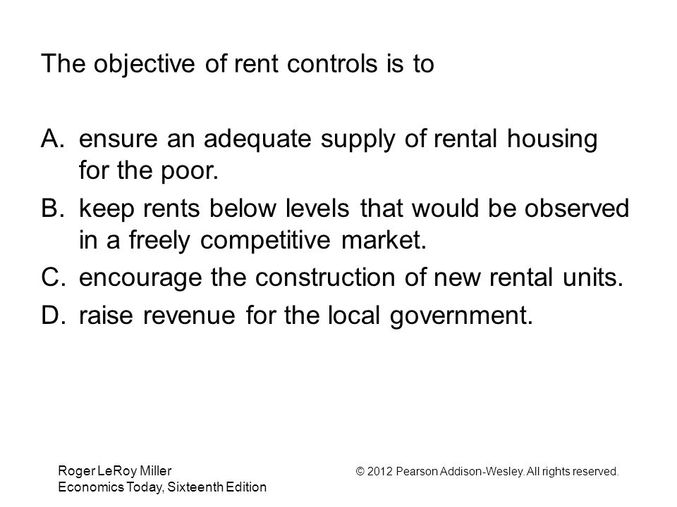 The objective of rent controls is to