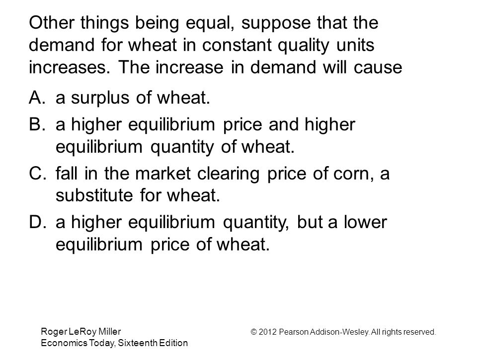 a higher equilibrium price and higher equilibrium quantity of wheat.