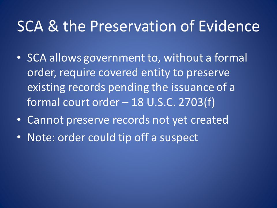 SCA & the Preservation of Evidence