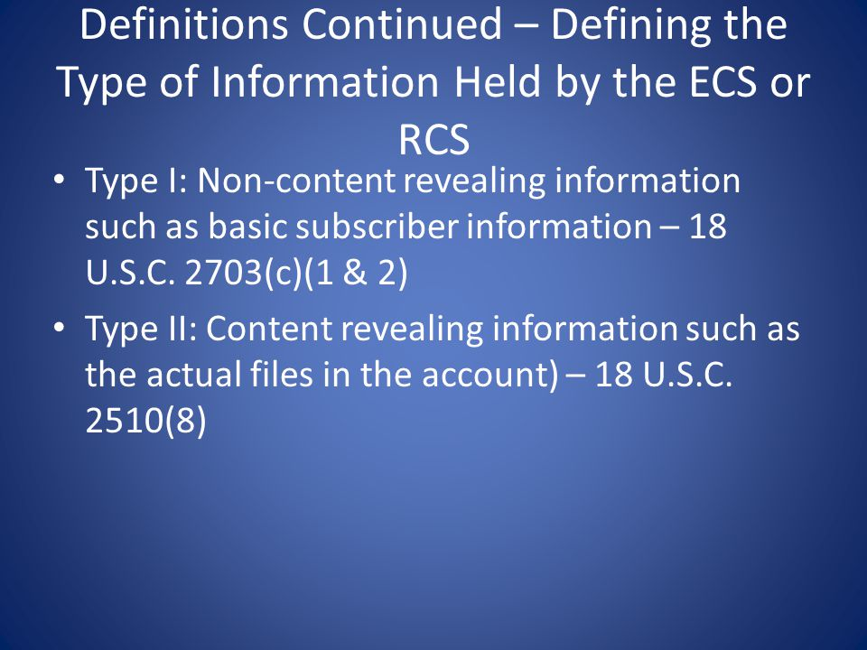 Definitions Continued – Defining the Type of Information Held by the ECS or RCS