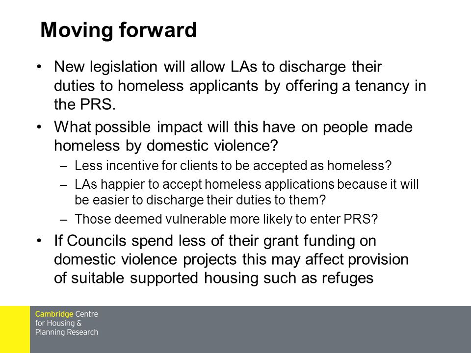 Moving forward New legislation will allow LAs to discharge their duties to homeless applicants by offering a tenancy in the PRS.