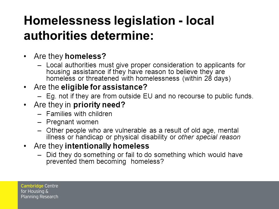 Homelessness legislation - local authorities determine: