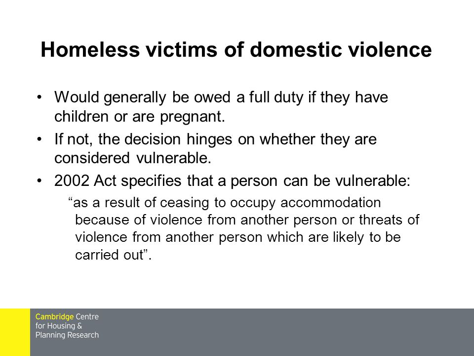 Homeless victims of domestic violence