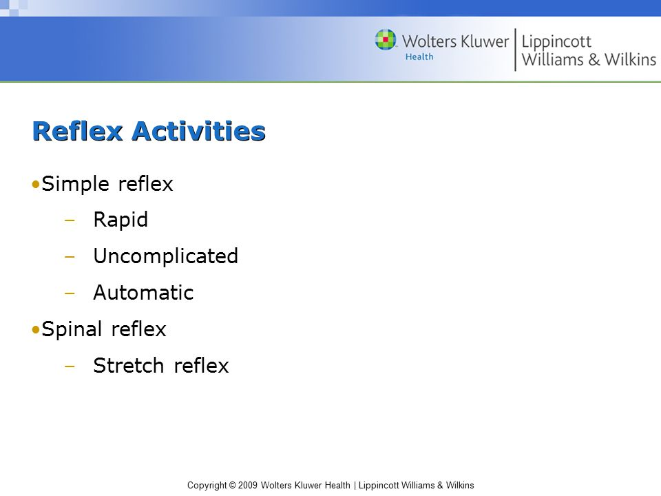 Reflex Activities Simple reflex Rapid Uncomplicated Automatic