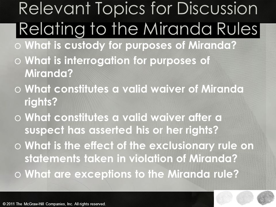 Relevant Topics for Discussion Relating to the Miranda Rules