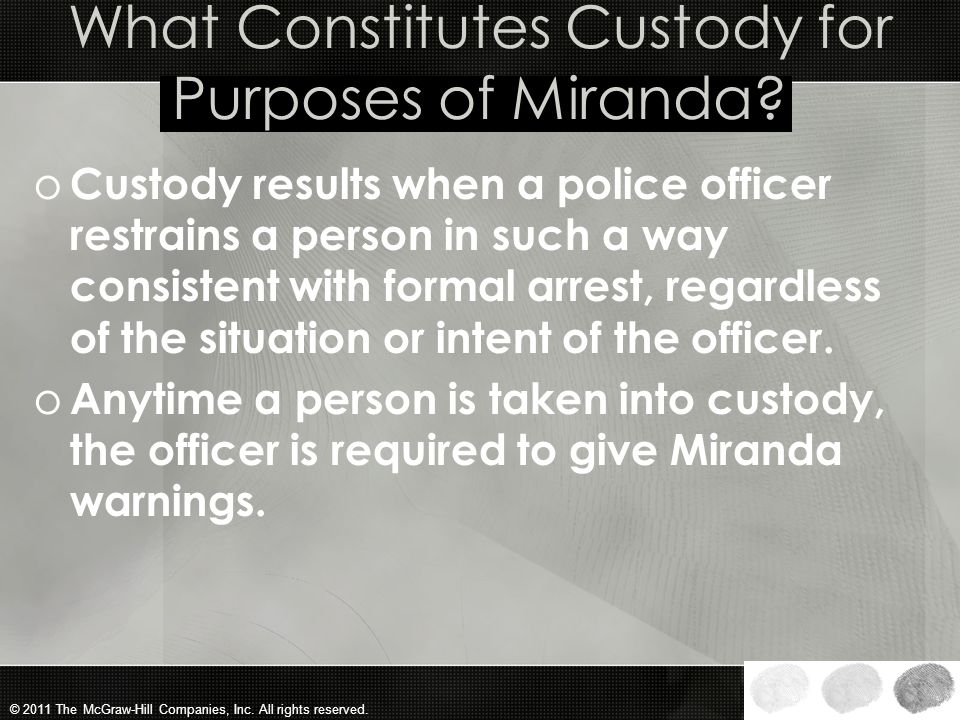 What Constitutes Custody for Purposes of Miranda