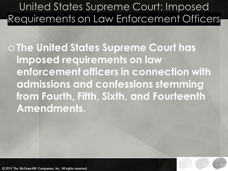 United States Supreme Court: Imposed Requirements on Law Enforcement Officers