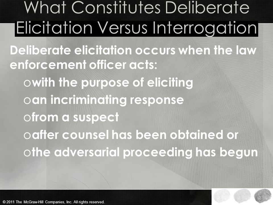 What Constitutes Deliberate Elicitation Versus Interrogation