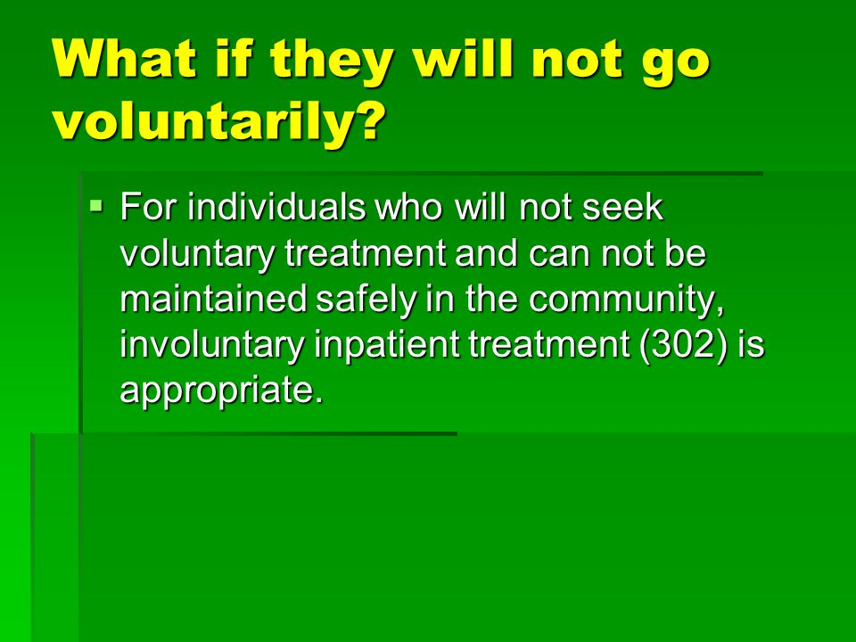 What if they will not go voluntarily