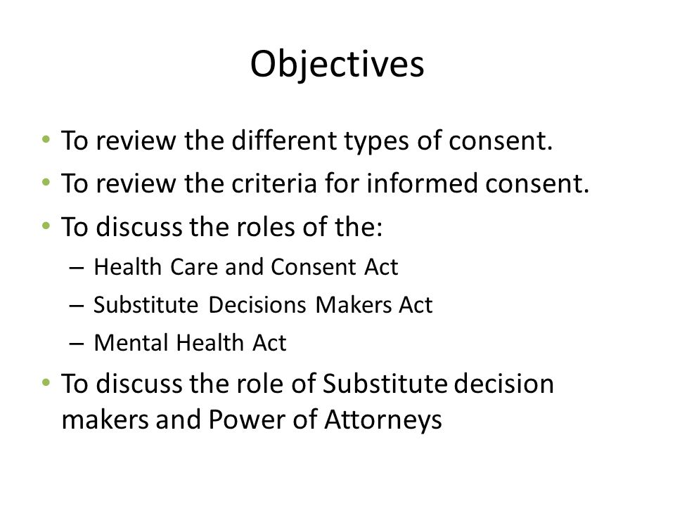 Objectives To review the different types of consent.