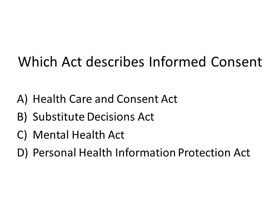 Which Act describes Informed Consent