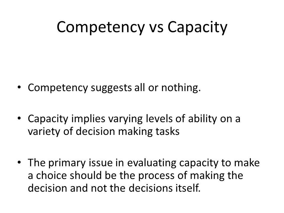 Competency vs Capacity