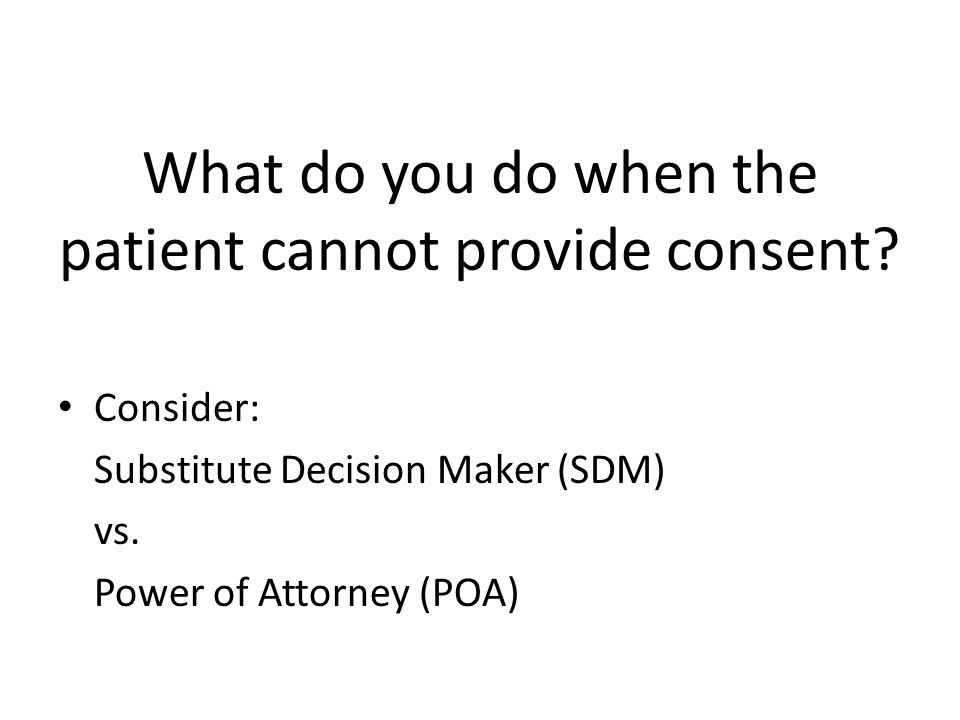 What do you do when the patient cannot provide consent