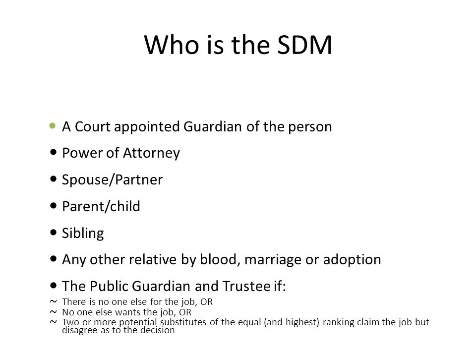 Who is the SDM A Court appointed Guardian of the person