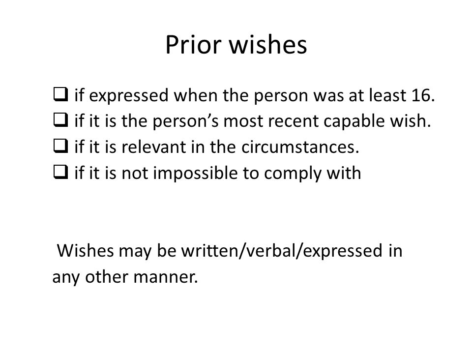 Prior wishes if expressed when the person was at least 16.
