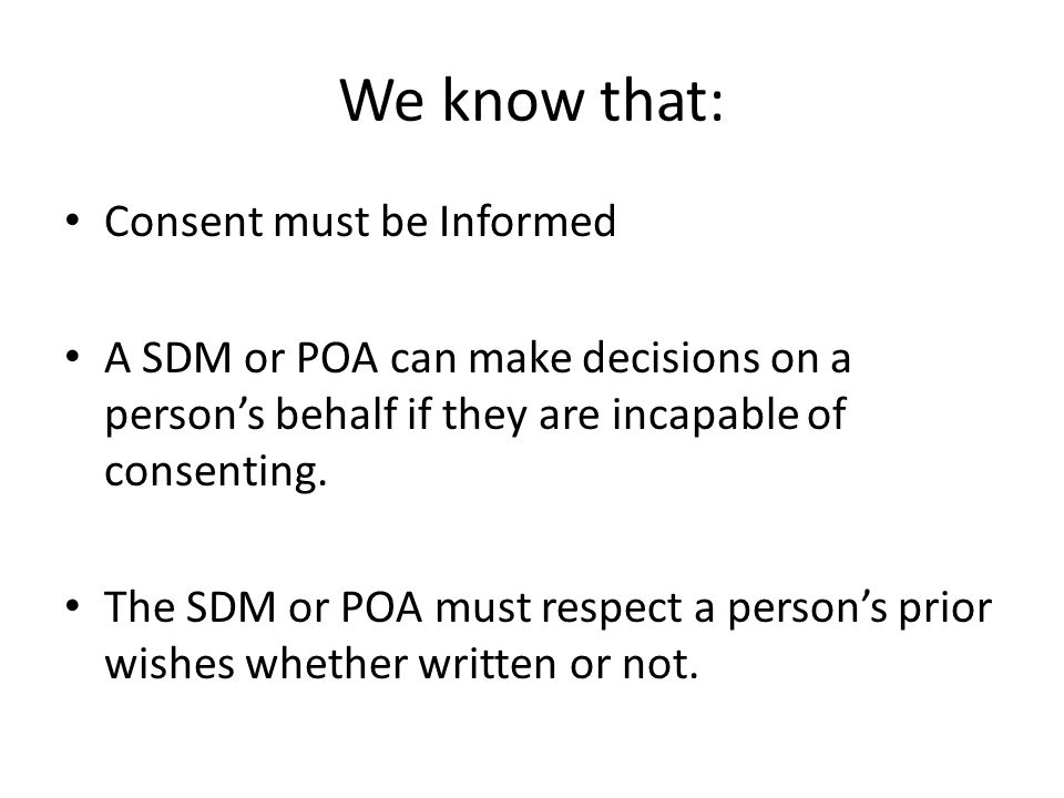 We know that: Consent must be Informed