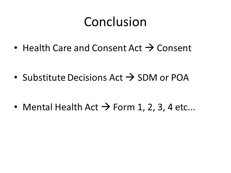 Conclusion Health Care and Consent Act  Consent