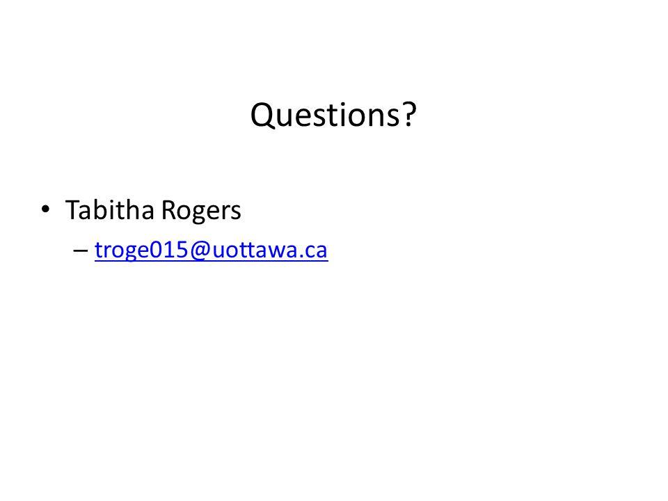 Questions Tabitha Rogers troge015@uottawa.ca