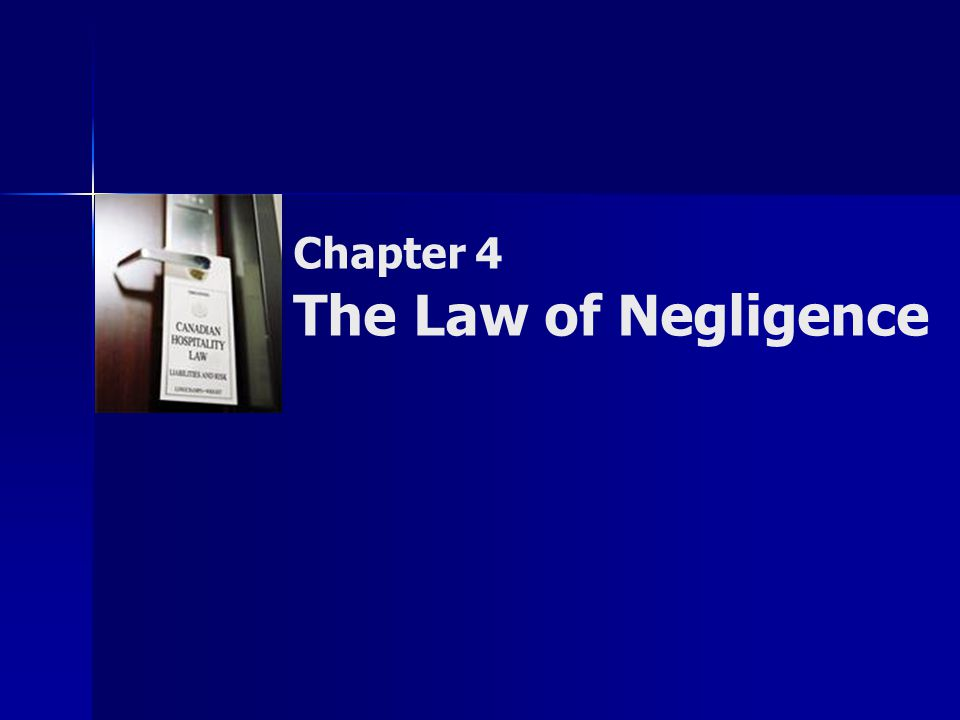 Chapter 4 The Law of Negligence