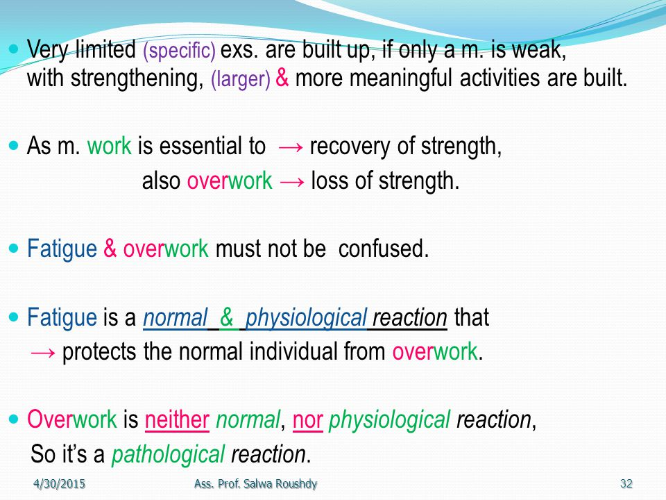 As m. work is essential to → recovery of strength,