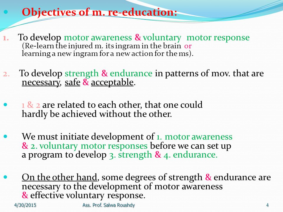 Objectives of m. re-education: