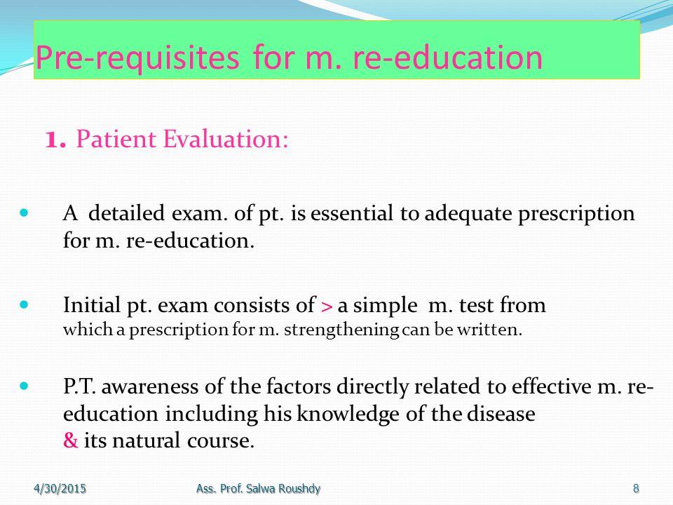 Pre-requisites for m. re-education