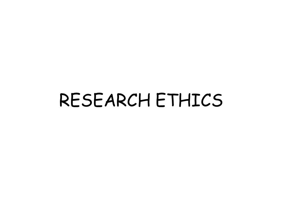 RESEARCH ETHICS