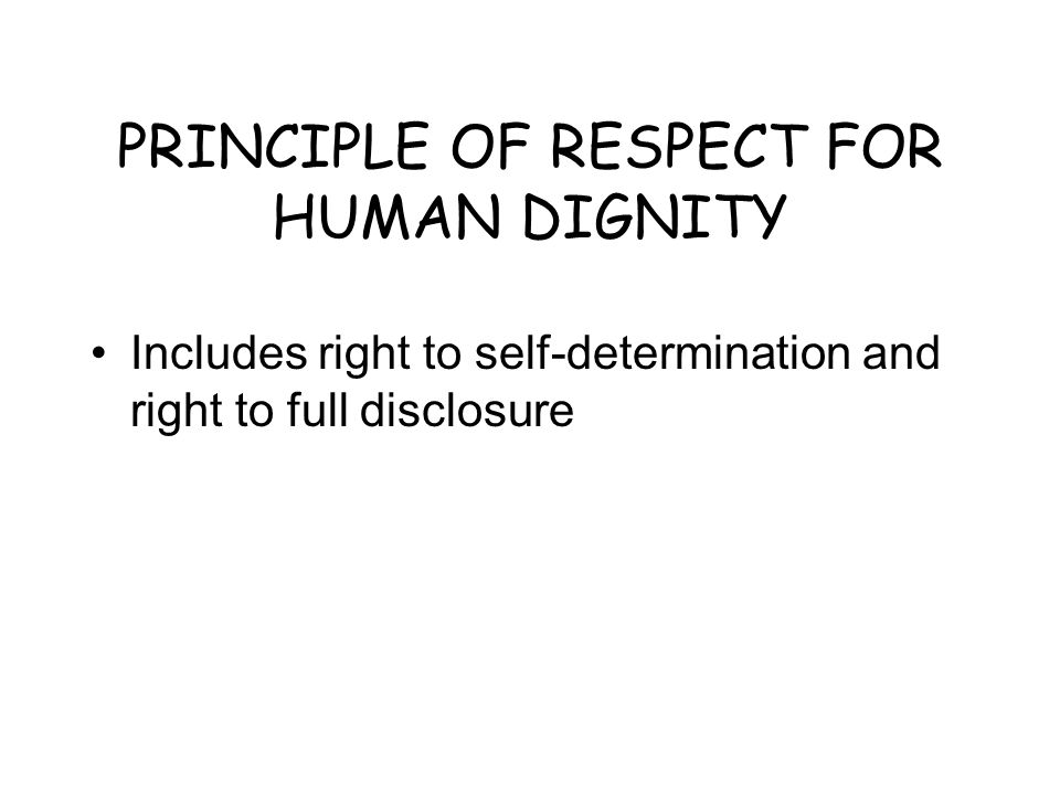 PRINCIPLE OF RESPECT FOR HUMAN DIGNITY
