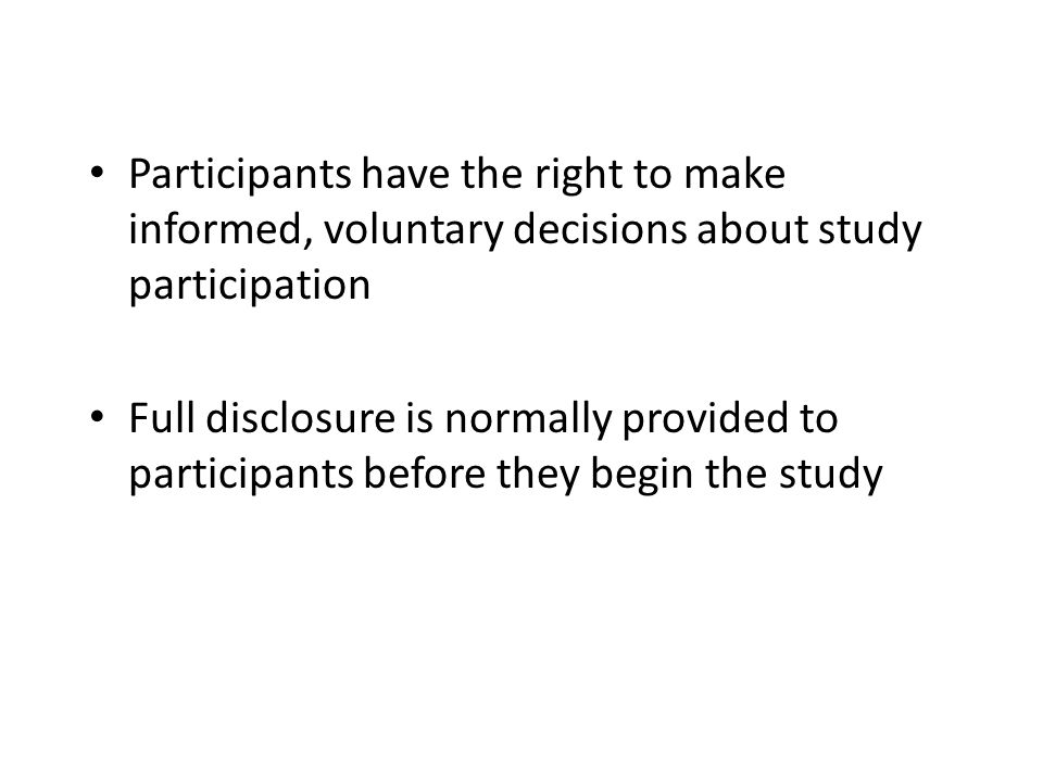 Participants have the right to make informed, voluntary decisions about study participation