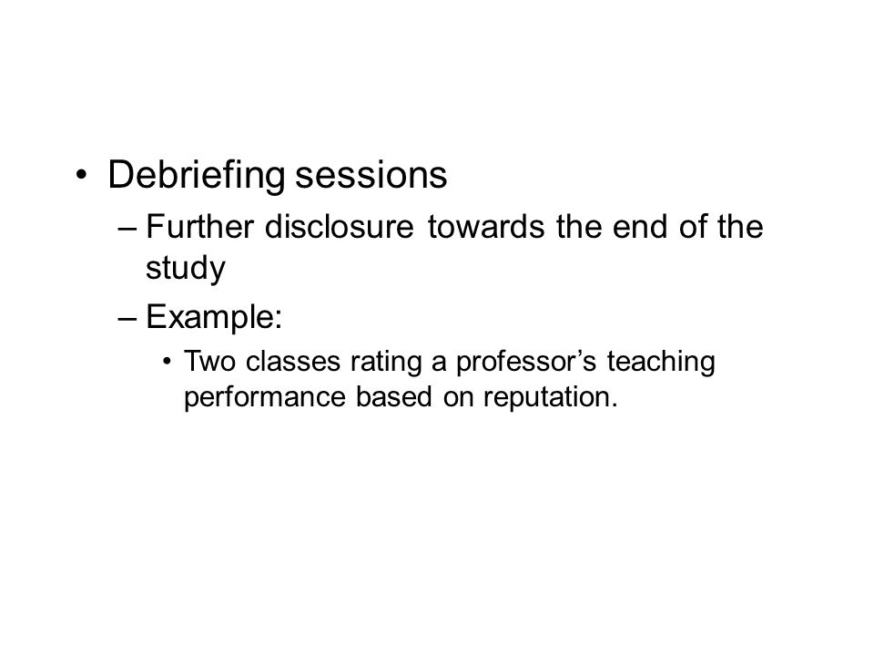 Debriefing sessions Further disclosure towards the end of the study