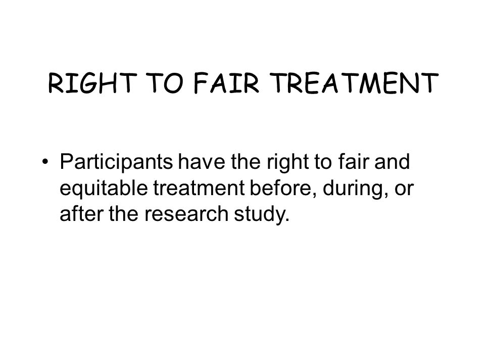 RIGHT TO FAIR TREATMENT
