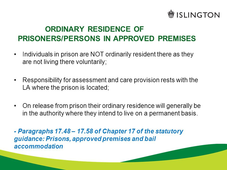ORDINARY RESIDENCE OF PRISONERS/PERSONS IN APPROVED PREMISES