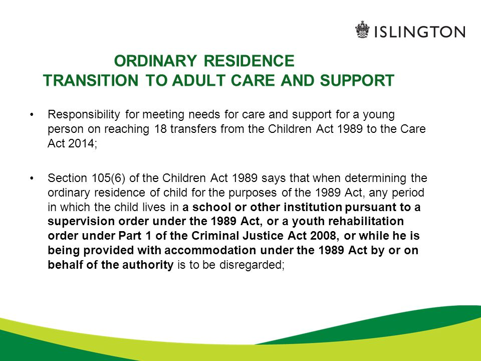 ORDINARY RESIDENCE TRANSITION TO ADULT CARE AND SUPPORT