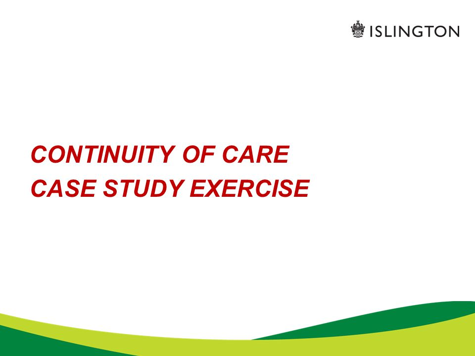CONTINUITY OF CARE CASE STUDY EXERCISE