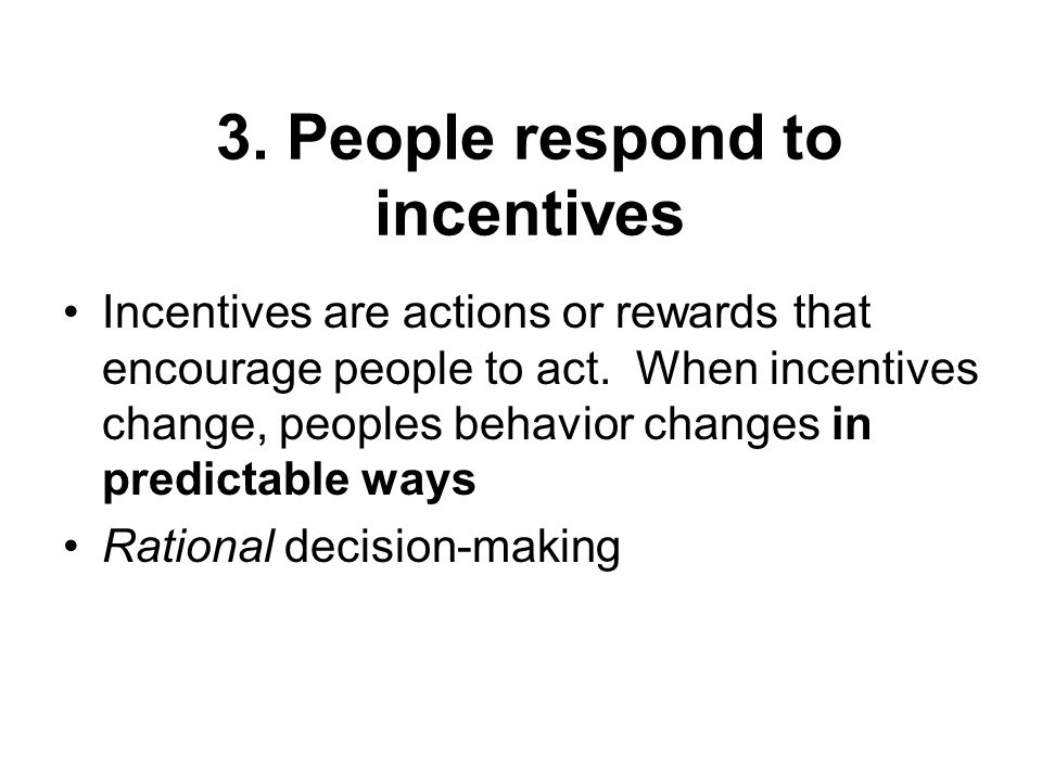 3. People respond to incentives