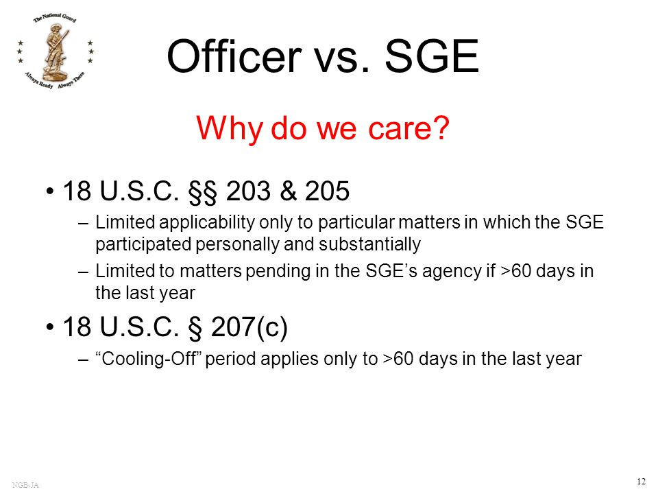 Officer vs. SGE Why do we care 18 U.S.C. §§ 203 & 205