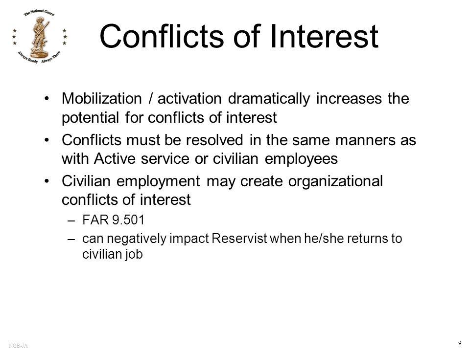 Conflicts of Interest Mobilization / activation dramatically increases the potential for conflicts of interest.