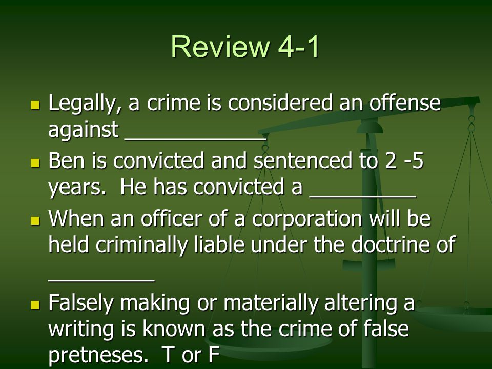 Review 4-1 Legally, a crime is considered an offense against ____________.