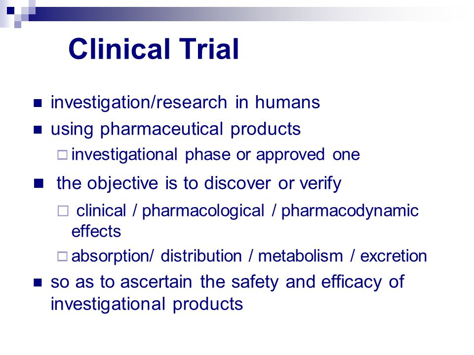 Clinical Trial the objective is to discover or verify