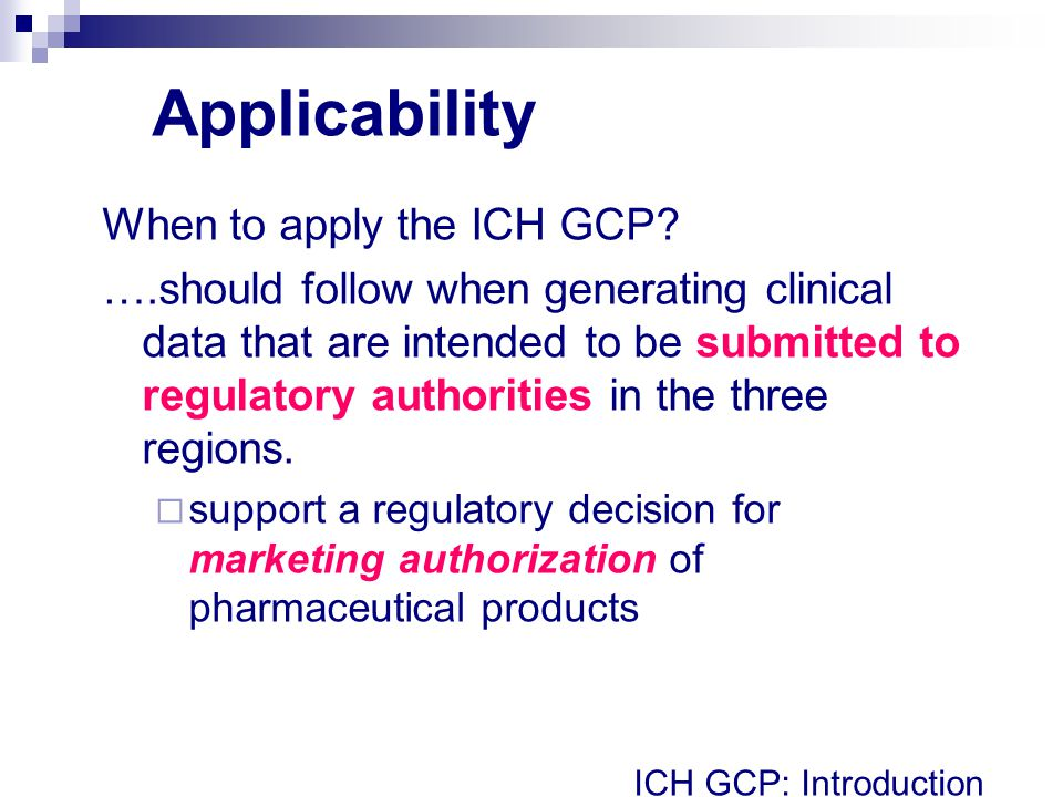 Applicability When to apply the ICH GCP