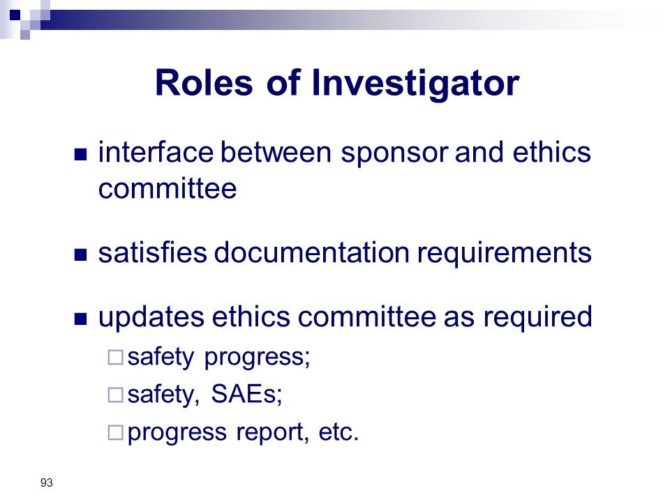 Roles of Investigator interface between sponsor and ethics committee