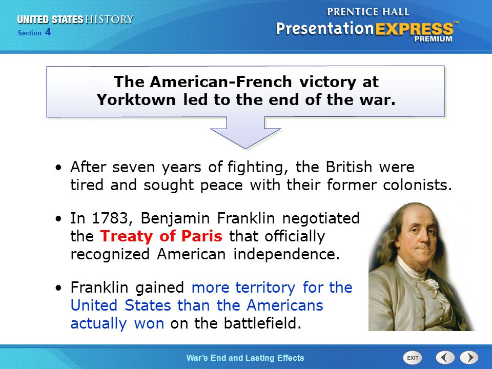 The American-French victory at Yorktown led to the end of the war.
